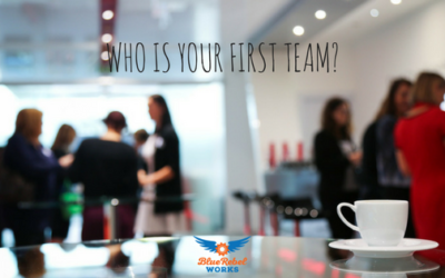 Senior Leaders – Who Is Your First Team?